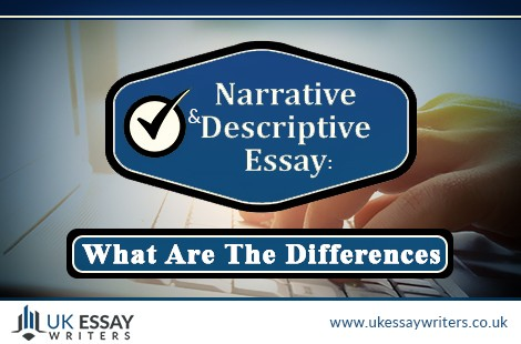 Narrative And Descriptive Essay: What Are The Differences?