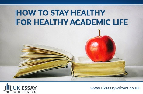 How To Stay Healthy For Healthy Academic Life
