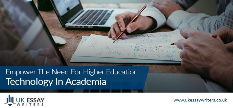 Empower The Need For Higher Education Technology In Academia
