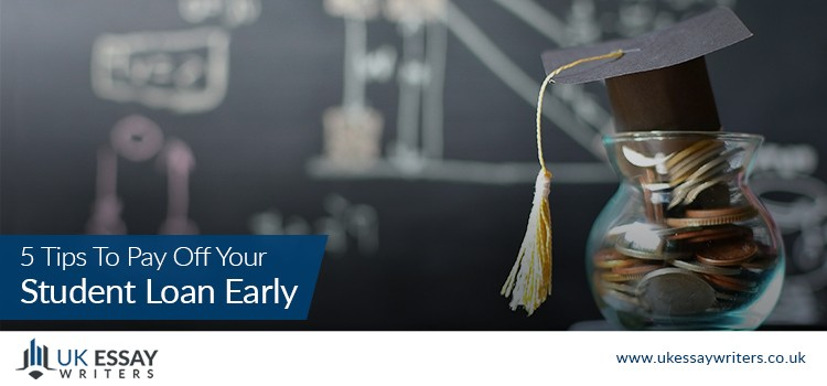 5 Tips To Pay Off Your Student Loan Early