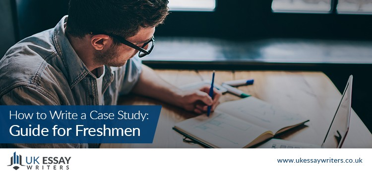 How to Write a Case Study: Guide for Freshmen
