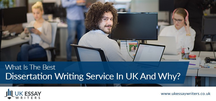 What Is The Best Dissertation Writing Service In UK And Why