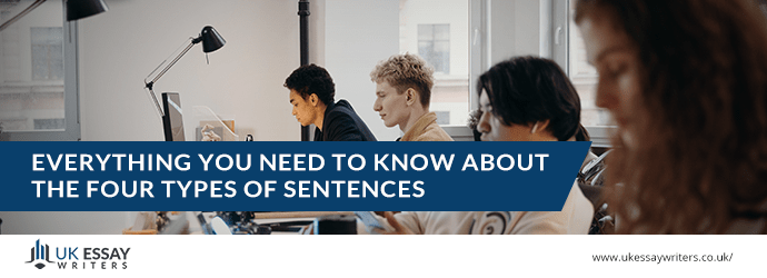 Everything You Need To Know About The Four Types Of Sentences